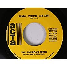 The American Breed 45 RPM Ready, Willing and Able / Take me if you want me