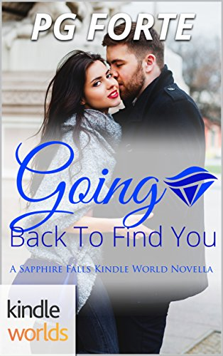 Sapphire Falls: Going Back to Find You (Kindle Worlds Novella) by [Forte, PG]