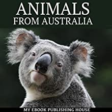 Animals from Australia Audiobook by  My Ebook Publishing House Narrated by Matt Montanez