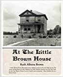 At the Little Brown House, Ruth Alberta Brown, 1438508964
