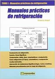 Manuales Prácticos de Refrigeración I: Amazon.es: FRANCESC BUQUE MEZQUIDA: Libros
