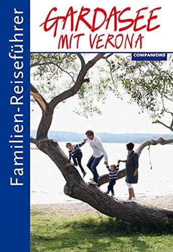 Familien-Reiseführer Gardasee mit Verona