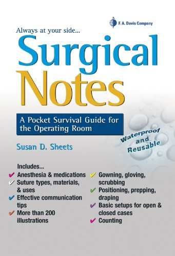By Susan Sheets CST RN MSN CNO Surgical Notes: A Pocket Survival Guide for the Operating Room (1st Edition) PDF