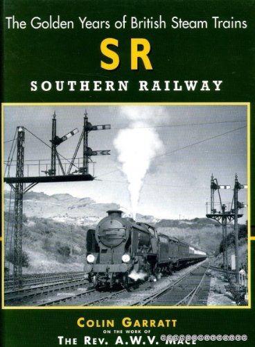 - British Steam: Southern Railway (The Golden Years of British Steam Trains)