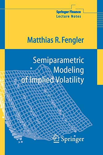 Semiparametric Modeling of Implied Volatility (Springer Finance)