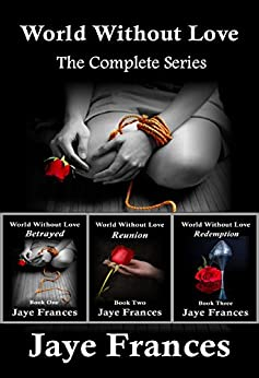 World Without Love: The Complete Series by [Frances, Jaye]