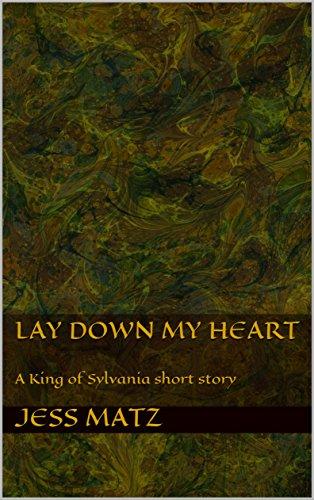 lay-down-my-heart-a-king-of-sylvania-short-story
