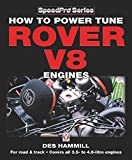 How to Power Tune Rover V8 Engines: For Road & Track: Covers All 3.5- to 4.6-litre Engines