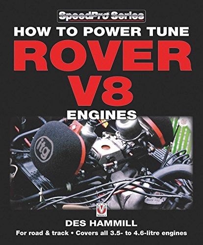 (How to Power Tune Rover V8 Engines: For road & track - Covers all 3.5- to 4.6-litre engines (SpeedPro Series))