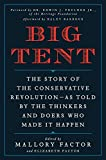 img - for Big Tent: The Story of the Conservative Revolution--As Told by the Thinkers and Doers Who Made It Happen book / textbook / text book