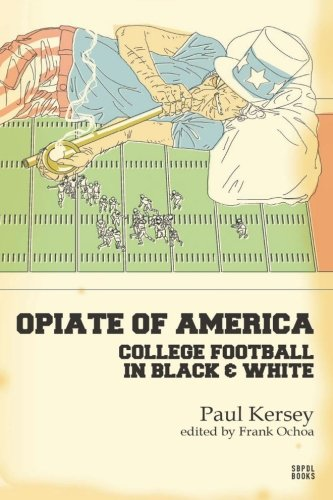 (Opiate of America: College Football in Black and White)