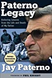 img - for Paterno Legacy: Enduring Lessons from the Life and Death of My Father book / textbook / text book