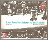 img - for Last Road to Safety: A True Story - Paperback, Published by McGraw Hill Adventure Books 1998 book / textbook / text book