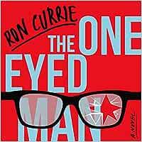 The One-Eyed Man: Amazon.es: Currie, Ron, Pariseau, Kevin ...