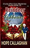 Reindeer & Robberies: A Cruise Ship Mystery (Cruise Ship Christian Cozy Mysteries Series) by  Hope Callaghan in stock, buy online here