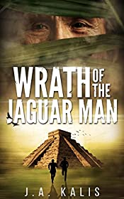 Wrath Of The Jaguar Man (The Curse Of Inca Gold Book 2)