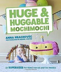 Huge & Huggable Mochimochi by Anna Hrachovec (2013-09-05)