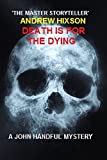 Death is for the Dying # A John Handful Novel 3 (The John Handful Mysteries)