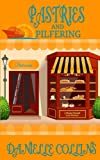 Pastries and Pilfering: A Margot Durand Cozy Mystery (Volume 3)