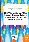 img - for Hangover Wisdom, 100 Thoughts on the Hunger Games Trilogy Boxed Set, from the Morning After book / textbook / text book