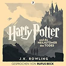 Harry Potter und die Heiligtümer des Todes: Gesprochen von Rufus Beck (Harry Potter 7) Hörbuch von J.K. Rowling Gesprochen von: Rufus Beck