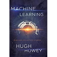 Machine Learning: New and Collected Stories Kindle Edition