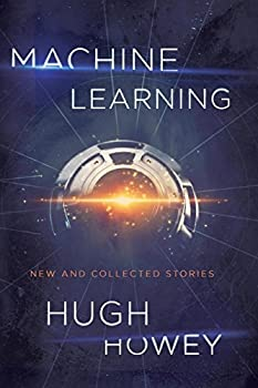 Machine Learning by Hugh Howey science fiction book reviews