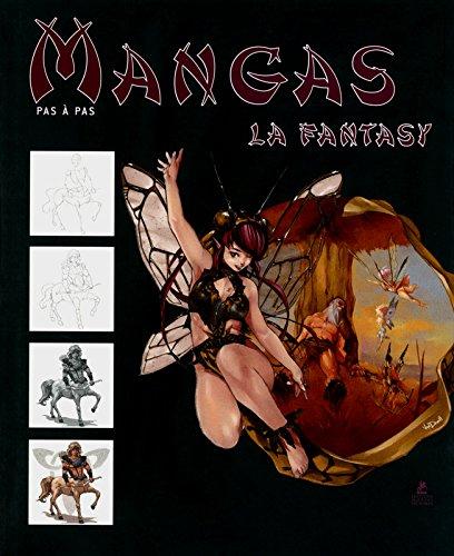 Mangas - Pas à Pas - La Fantasy Relié – 20 septembre 2012 IKARI Studio Place des Victoires 2809907005 Activités artistiques