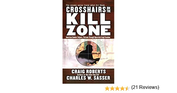 Amazon crosshairs on the kill zone american combat snipers amazon crosshairs on the kill zone american combat snipers vietnam through operation iraqi freedom ebook charles w sasser craig roberts kindle fandeluxe Epub