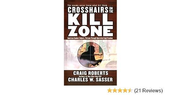 Amazon crosshairs on the kill zone american combat snipers amazon crosshairs on the kill zone american combat snipers vietnam through operation iraqi freedom ebook charles w sasser craig roberts kindle fandeluxe Gallery