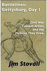 Battlelines: Gettysburg, Day 1: Civil War Combat Artists and the Pictures They Drew Paperback