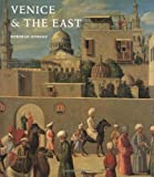 Venice & the East: The Impact of the Islamic World on Venetian Architecture 1100–1500