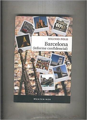 Barcelona (informe confidencial): Amazon.es: Higinio Polo: Libros