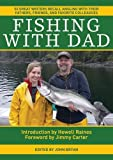 Best Skyhorse Publishing Books For Writers - Fishing With Dad: 50 Great Writers Recall Angling Review