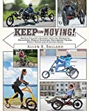 Keep on Moving!: An Old Fellow's Journey into the