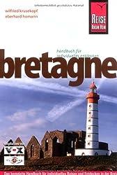 Bretagne: Das komplette Handbuch für individuelles Reisen und Entdecken in der Bretagne auch abseits der Hauptrouten