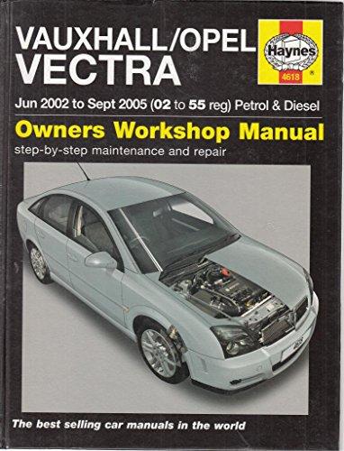 Vauxhall/Opel Vectra Jun 2002 to Sept 2005 (02 to 55 reg) Petrol and Diesel Owners Workshop Manual