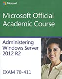 img - for Administering Windows Server 2012 R2: Exam 70-411 (Microsoft Official Academic Course) book / textbook / text book