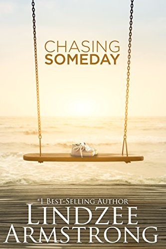 Chasing Someday by [Armstrong, Lindzee]