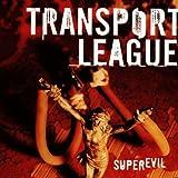 Superevil by Transport League (2006-11-27)