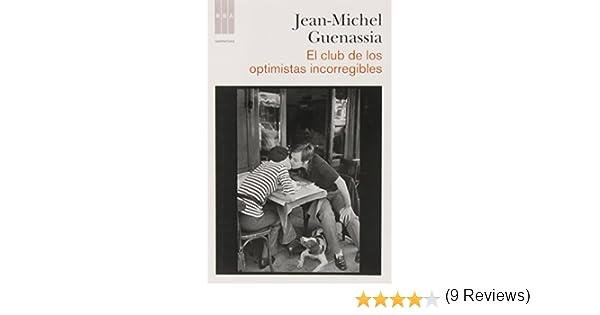 El club de los optimistas incorregibles: 438 OTROS FICCION: Amazon.es: Guenassia, Jean-Michel, Gallego Urrutia, María Teresa, GALLEGO URRUTIA, MARIA TERESA: Libros