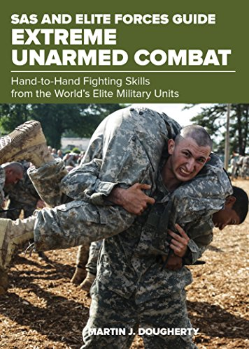 SAS and Elite Forces Guide Extreme Unarmed Combat: Hand-To-Hand Fighting Skills From The World's Elite Military (Elite Forces Manual)