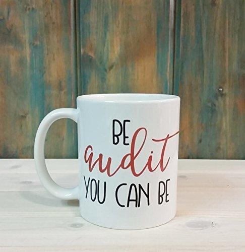 You audit you can be mug, auditor mug, accounting gift, funny coffee mug, coffee tea cup, unique mug, accounting mug, auditor gift