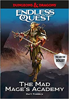 Dungeons & Dragons: The Mad Mages Academy: An Endless Quest Book por Matt Forbeck epub