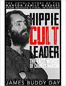 Amazon.com: Hippie Cult Leader: The Last Words of Charles ...