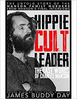 Amazon com: Hippie Cult Leader: The Last Words of Charles