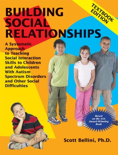 Download Building Social Relationships: A Systematic Approach to Teaching Social Interaction Skills to Children and Adolescents With Autism Spectrum Disorders and Other Social Difficulties Pdf