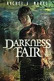 Darkness Fair (The Dark Cycle)