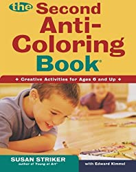 The Second Anti-Coloring Book: Creative Activites for Ages 6 and Up (Anti-Coloring Books)