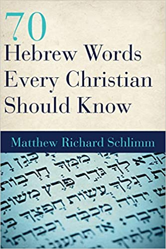 70 Hebrew Words Every Christian Should Know: Matthew Richard
